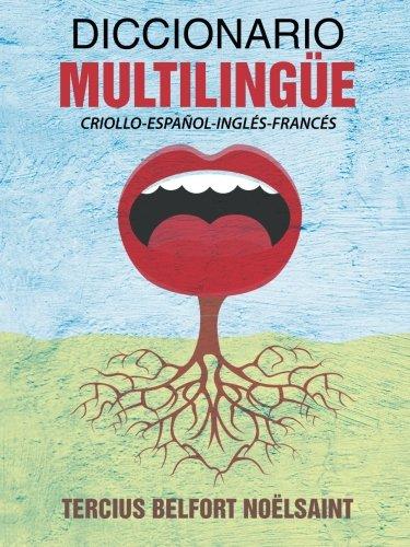 Diccionario multilingue: Criollo-espanol-ingles-frances (Spanish Edition) [Tercius Belfort Noelsaint] (Tapa Blanda)