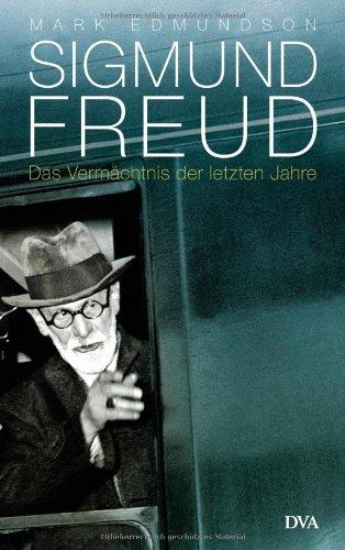 Sigmund Freud: Das Vermächtnis der letzten Jahre