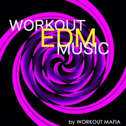 Workout EDM Music: Best Electronic Workout Songs 2013 (Bonus Track Non Stop Music Workout Mix)