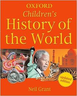 Oxford Children's History of the World: Amazon.co.uk: Neil ...
