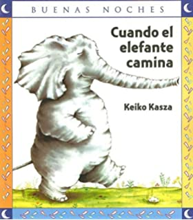 Cuando el Elefante Camina (Buenas Noches) (Spanish Edition)