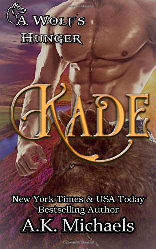 Download Kade: A Wolf's Hunger: Alpha Shifter Romance (Volume 2) pdf epub