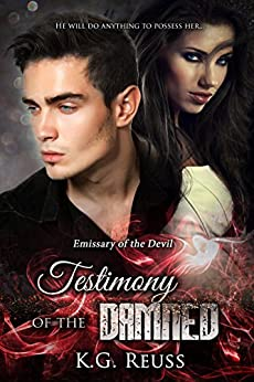 Testimony of the Damned (Emissary of the Devil Book 1) by [Reuss, K.G.]
