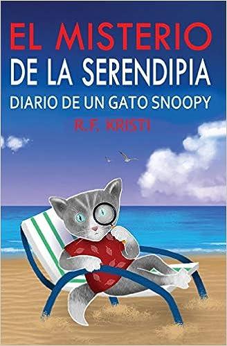 El Misterio de la Serendipia: Diario de un gato Snoopy (Spanish Edition): R.F. Kristi, Arturo Juan Rodríguez Sevilla: 9788873048800: Amazon.com: Books