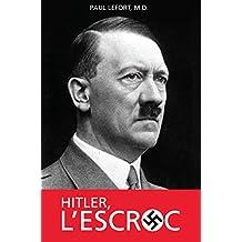 HITLER, L'ESCROC (French Edition)