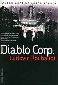 Diablo Corp : Chroniques de Ouang Schock par Ludovic Roubaudi
