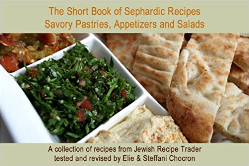Read The Short Book of Sephardic Recipes: Savory Pastries, Appetizers and Salads (Short Book of Jewish Recipes 1) PDF, azw (Kindle), ePub