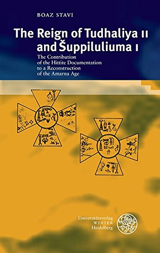 The Reign of Tudhaliya II and Suppiluliuma I: The Contribution of the Hittite Documentation to a Reconstruction of the Armana Age (Texte Der Hethiter)