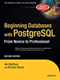 Beginning Databases with PostgreSQL: From Novice to Professional (Beginning From Novice to Professional)