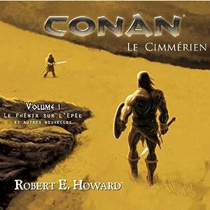 Le phénix sur l'épée et autres nouvelles (Conan le Cimmérien 1) Hörbuch
