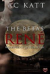 The Betas: Rene' (Werewolves of Manhattan Book 8)