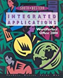 Integrated Applications, WordPerfect, Office 2000, Susie Vanhuss and Connie Forde, 0538722479