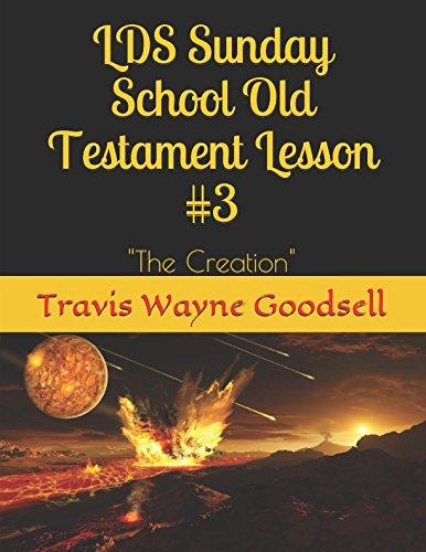 "LDS Sunday School Old Testament Lesson #3: ""The Creation (The LDS Sunday School Old Testament Lessons) pdf epub"