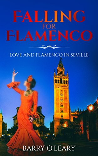 Flamenco Set (Falling for Flamenco: Love and flamenco in Seville: A funny, yet emotional, love story set in Spain.)