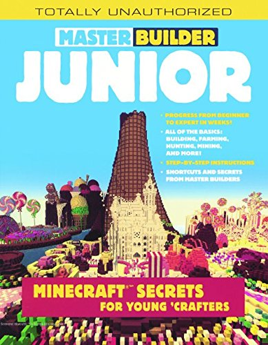 Master Builder Junior: Minecraft Secrets For Young Crafters (Turtleback School & Library Binding Edition)