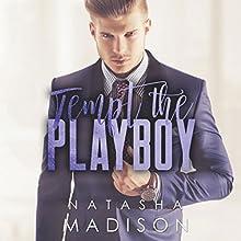 Tempt the Playboy Audiobook by Natasha Madison Narrated by Joe Hempel, Melissa Moran