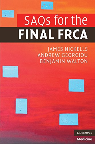 SAQs for the Final FRCA (Cambridge Clinical Guides) by Dr James Nickells (20-Aug-2009) Paperback