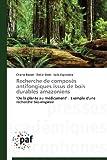 Recherche de Composés Antifongiques Issus de Bois Durables Amazoniens, Basset Charlie and Stien Didier, 3841620736