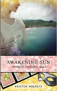 Awakening Sun (Wings of the Dawn) (Volume 3) by Kristen Hogrefe (2014-09-25)