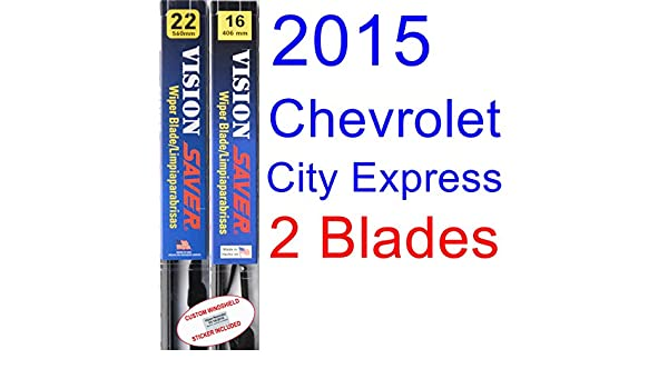 Amazon.com: 2015 Chevrolet City Express Replacement Wiper Blade Set/Kit (Set of 2 Blades) (Saver Automotive Products-Vision Saver): Automotive