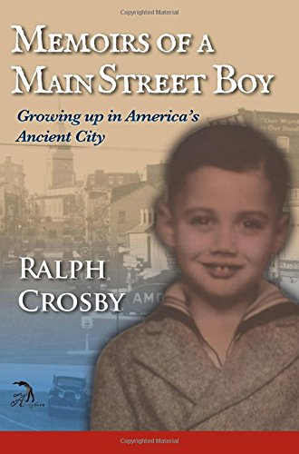 Memoirs of a Main Street Boy: Growing Up in America's Ancient City (50 States Of America And Its Capital)