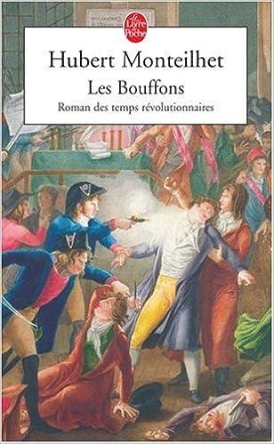 Hubert Monteilhet - Les Bouffons : Roman des temps révolutionnaires sur Bookys