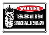 Trespassers Will Be Shot Survivors Will Be Shot Again Warning Sign - Sticker Graphic - Auto, Wall, Laptop, Cell Sticker