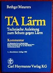 Technische Anleitung zum Schutz gegen Larm (TALarm): Kommentar : mit Bundes-Immissionsschutzgesetz, Verordnung uber genehmigungsbedurftige Anlagen (German Edition)