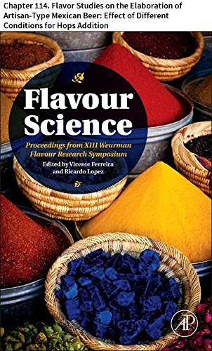 Flavour Science: Chapter 114. Flavor Studies on the Elaboration of Artisan-Type Mexican Beer: Effect of Different Conditions for Hops Addition (Hop Flavor And Aroma)