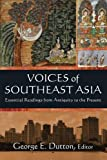 img - for Voices of Southeast Asia: Essential Readings from Antiquity to the Present book / textbook / text book