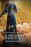 EL MECANISMO DE LOS SECRETOS (TODOS LOS MUERTOS  II)