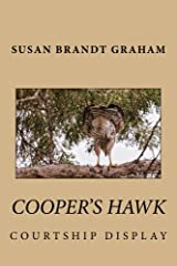 Cooper's Hawk Courtship Display (As Seen in New Mexico...) (Volume 1) Paperback