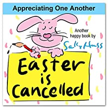 Easter is Cancelled (Whimsical Rhyming Bedtime Story/Picture Book About Appreciating the Efforts of Others)