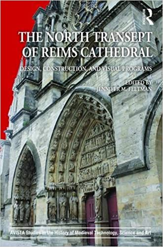 The North Transept of Reims Cathedral: Design, Construction