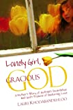 chicken soup for the soul autism - Lonely Girl, Gracious God, A Mother's Story of Autism's Devastation and God's Promise of Enduring Love