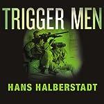 Trigger Men: Shadow Team, Spider-Man, the Magnificent Bastards, American Combat Sniper | Hans Halberstadt