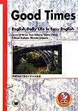 GOOD TIMES:English Daily Life in Easy English―基礎英語で学ぶイギリス生活