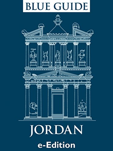 Blue Guide Jordan, including Petra, the Dead Sea, Aqaba and Wadi Rum