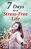 7 Days to a Stress-Free Life