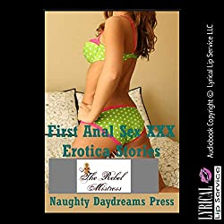 First Anal Sex XXX Erotica Stories: Five Explicit First Time Anal Sex Erotica Stories