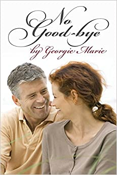 No Good-Bye by Georgie Marie