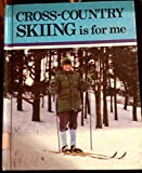 Cross-Country Skiing Is for Me, Rosemary G. Washington, 0822511266