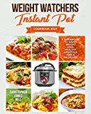 WEIGHT WATCHERS INSTANT POT COOKBOOK 2019: A Guidebook to rapid weight loss, healthy lifestyle and a fulfilled life