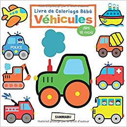 Book's Cover of Livre de Coloriage Bébé Véhicules: Pour Enfants dès 18 Mois (Français) Broché – 14 avril 2020