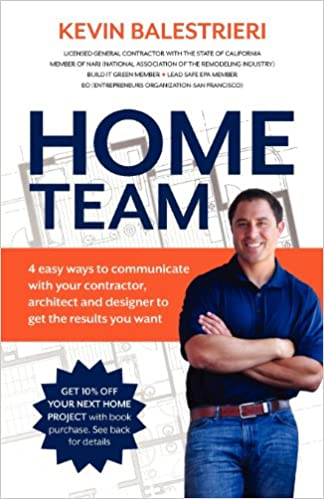 Home Team: 4 Easy Ways to Communicate With Your Contractor, Architect and Designer to Get the Results You Want