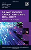 img - for The Smart Revolution Towards the Sustainable Digital Society: Beyond the Era of Convergence (Advances in Information, Communication and Entertainment Markets series) by Hitoshi Mitomo (2015-09-30) book / textbook / text book