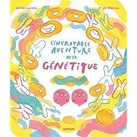 L'incroyable aventure de la génétique - Dès 5 ans