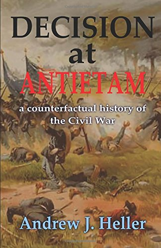 Decision at Antietam: A counterfactual history of the Civil War PDF