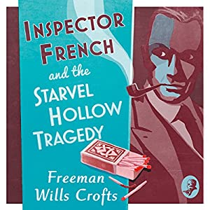 Inspector French and the Starvel Hollow Tragedy Audiobook
