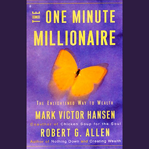 The One Minute Millionaire: The Enlightened Way to Wealth Audiobook [Free Download by Trial] thumbnail